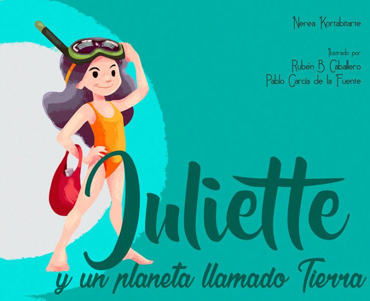 """""""Juliette y un planeta llamado Tierra"""""""