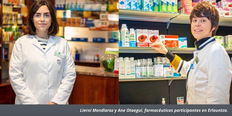 FOTO: De izda. a dcha. Lierni Mendiaraz y Ane Otaegui, dos de las farmacéuticas participantes en Erlauntza.
